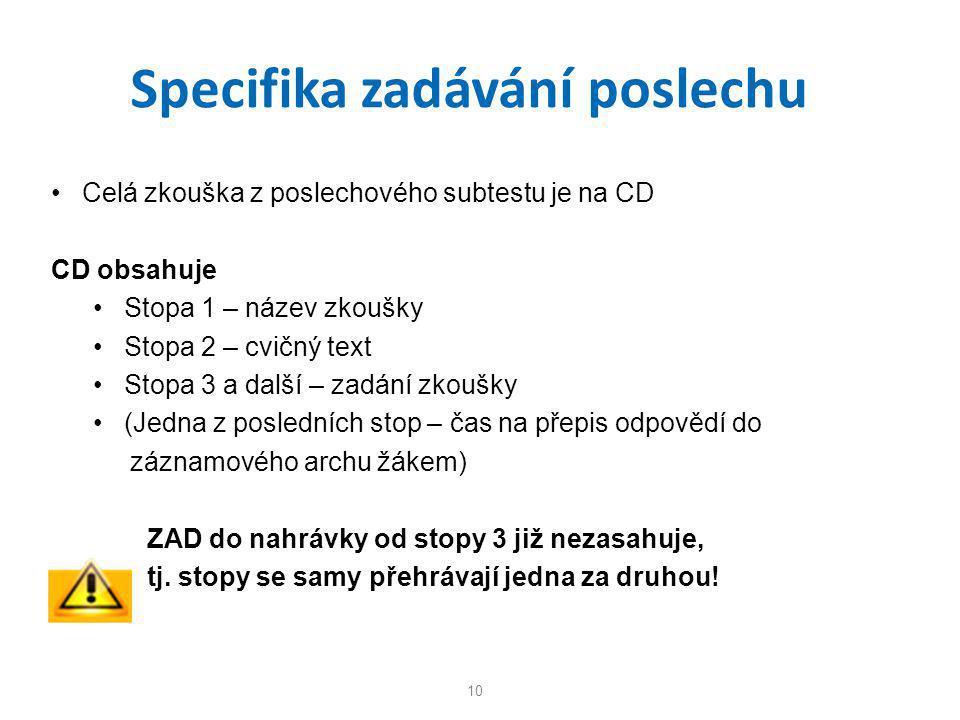 Specifika zadávání poslechu • Celá zkouška z poslechového subtestu je na CD CD obsahuje • Stopa 1 – název zkoušky • Stopa 2 – cvičný text • Stopa 3 a