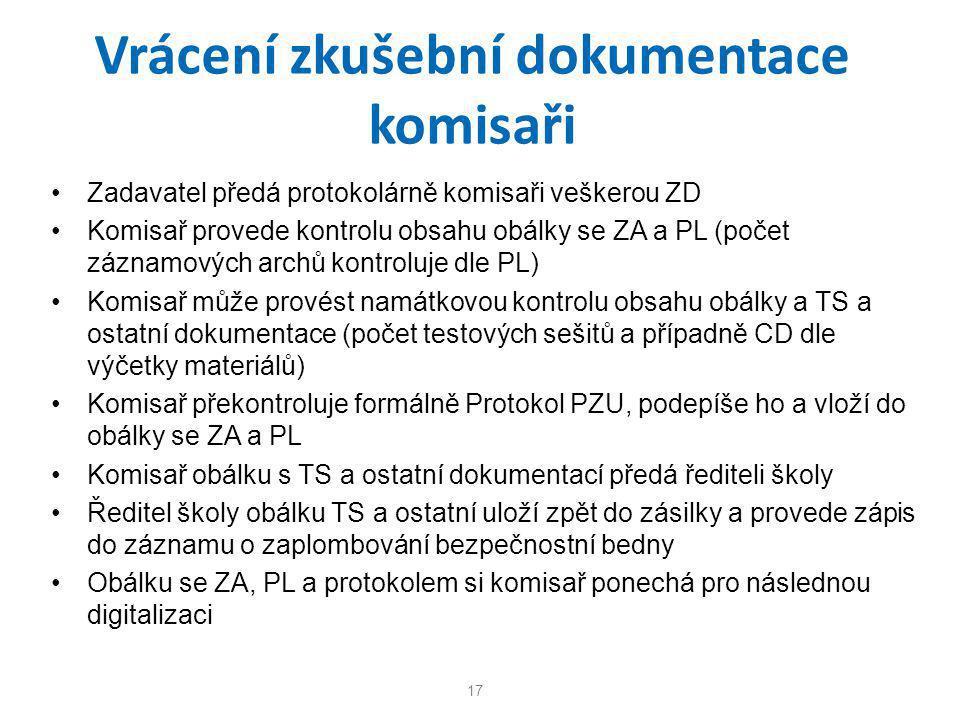 Vrácení zkušební dokumentace komisaři •Zadavatel předá protokolárně komisaři veškerou ZD •Komisař provede kontrolu obsahu obálky se ZA a PL (počet záz