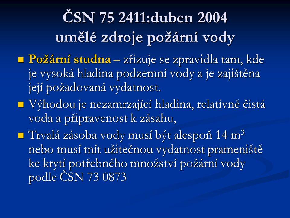 ČSN 75 2411:duben 2004 umělé zdroje požární vody  Požární studna – zřizuje se zpravidla tam, kde je vysoká hladina podzemní vody a je zajištěna její požadovaná vydatnost.