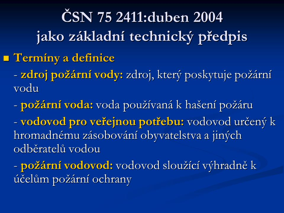 ČSN 75 2411:duben 2004 umělé zdroje požární vody  Užitná vydatnost studny se stanovuje podle ČSN 73 6614  Výškové uspořádání hladin, terénu resp.