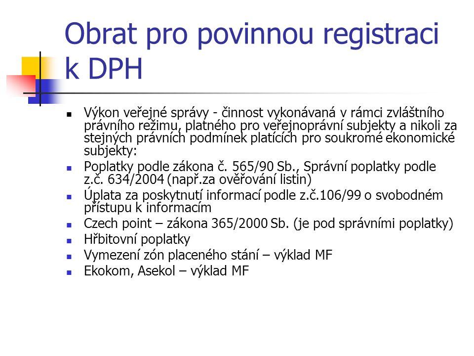 Obrat pro povinnou registraci k DPH  Výkon veřejné správy - činnost vykonávaná v rámci zvláštního právního režimu, platného pro veřejnoprávní subjekt