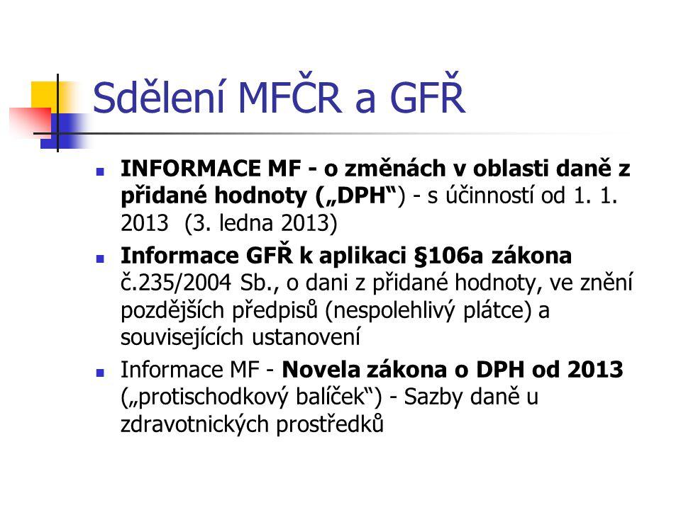 """Sdělení MFČR a GFŘ  INFORMACE MF - o změnách v oblasti daně z přidané hodnoty (""""DPH"""") - s účinností od 1. 1. 2013 (3. ledna 2013)  Informace GFŘ k a"""