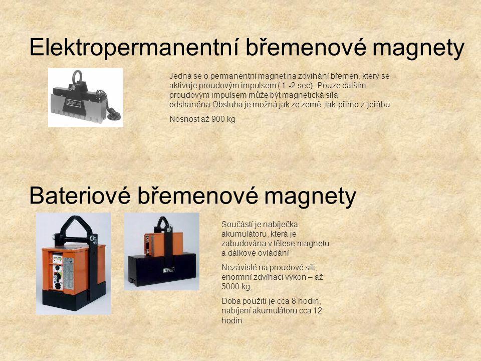 Elektropermanentní břemenové magnety Bateriové břemenové magnety Součástí je nabíječka akumulátoru, která je zabudována v tělese magnetu a dálkové ovl