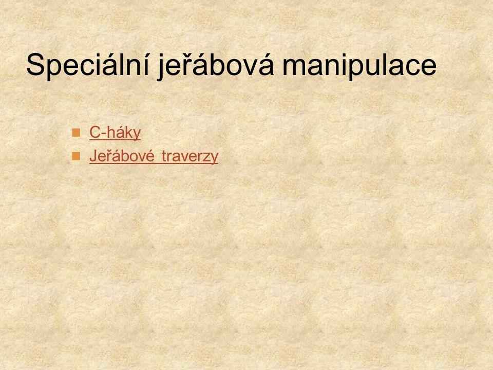 Speciální jeřábová manipulace  C-háky C-háky  Jeřábové traverzy Jeřábové traverzy