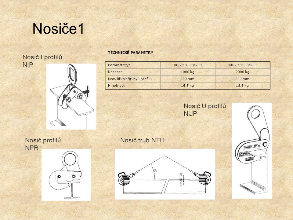 Nosiče1 Nosič I profilů NIP Nosič profilů NPR Nosič U profilů NUP Nosič trub NTH TECHNICKÉ PARAMETRY Parametr\typNIP2O 1000/200NIP2O 2000/200 Nosnost1