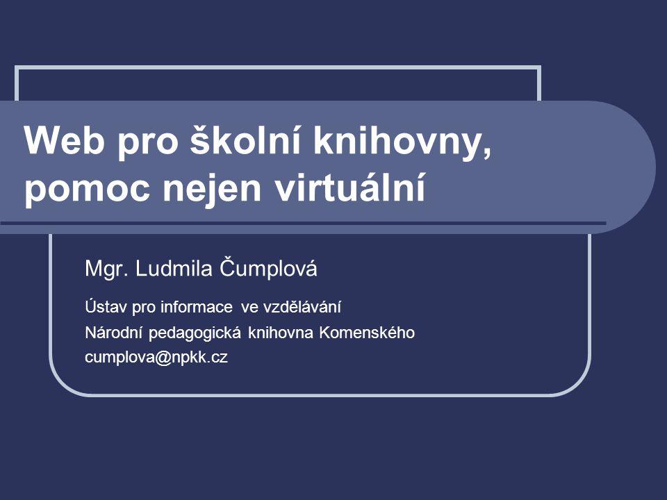 Web pro školní knihovny, pomoc nejen virtuální Mgr.