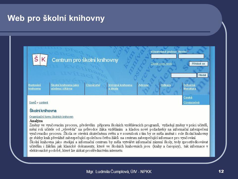 Mgr. Ludmila Čumplová, ÚIV - NPKK12 Web pro školní knihovny