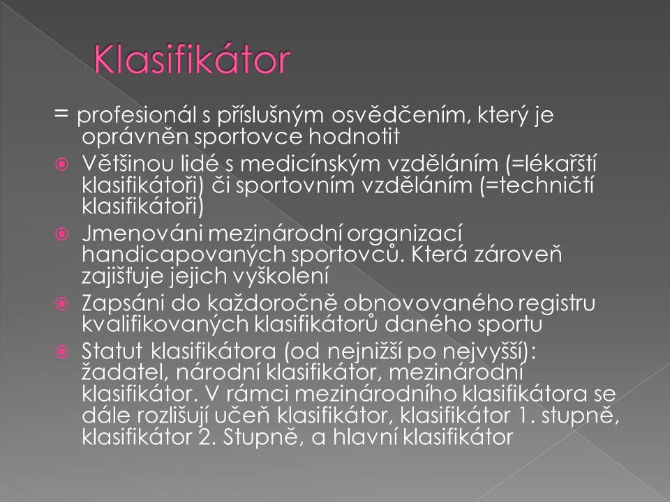 = profesionál s příslušným osvědčením, který je oprávněn sportovce hodnotit  Většinou lidé s medicínským vzděláním (=lékařští klasifikátoři) či sport