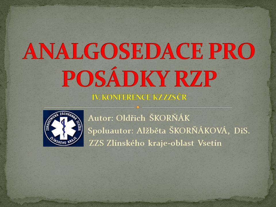 Autor: Oldřich ŠKORŇÁK Spoluautor: Alžběta ŠKORŇÁKOVÁ, DiS. ZZS Zlínského kraje-oblast Vsetín