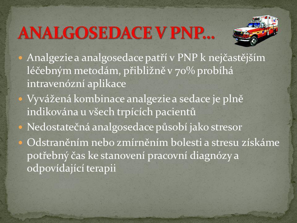  Analgezie a analgosedace patří v PNP k nejčastějším léčebným metodám, přibližně v 70% probíhá intravenózní aplikace  Vyvážená kombinace analgezie a
