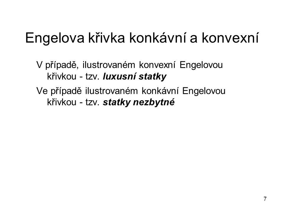 7 Engelova křivka konkávní a konvexní V případě, ilustrovaném konvexní Engelovou křivkou - tzv. luxusní statky Ve případě ilustrovaném konkávní Engelo