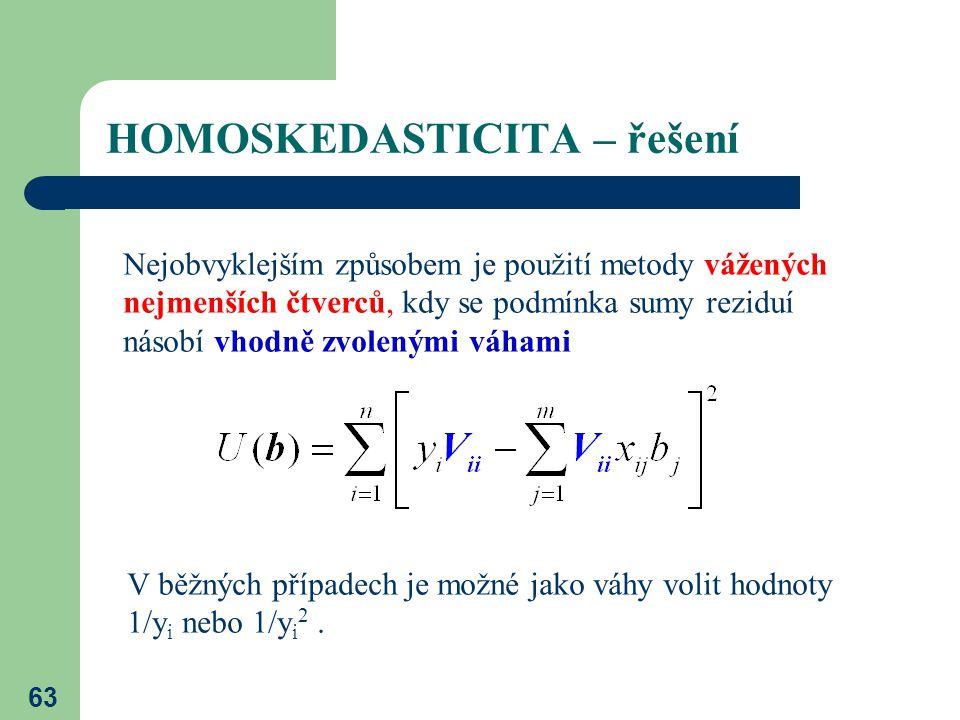 63 HOMOSKEDASTICITA – řešení Nejobvyklejším způsobem je použití metody vážených nejmenších čtverců, kdy se podmínka sumy reziduí násobí vhodně zvolený