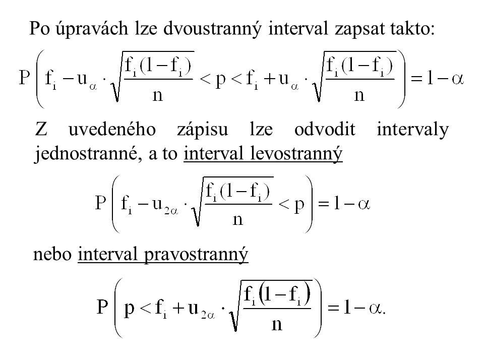 Po úpravách lze dvoustranný interval zapsat takto: Z uvedeného zápisu lze odvodit intervaly jednostranné, a to interval levostranný nebo interval pravostranný