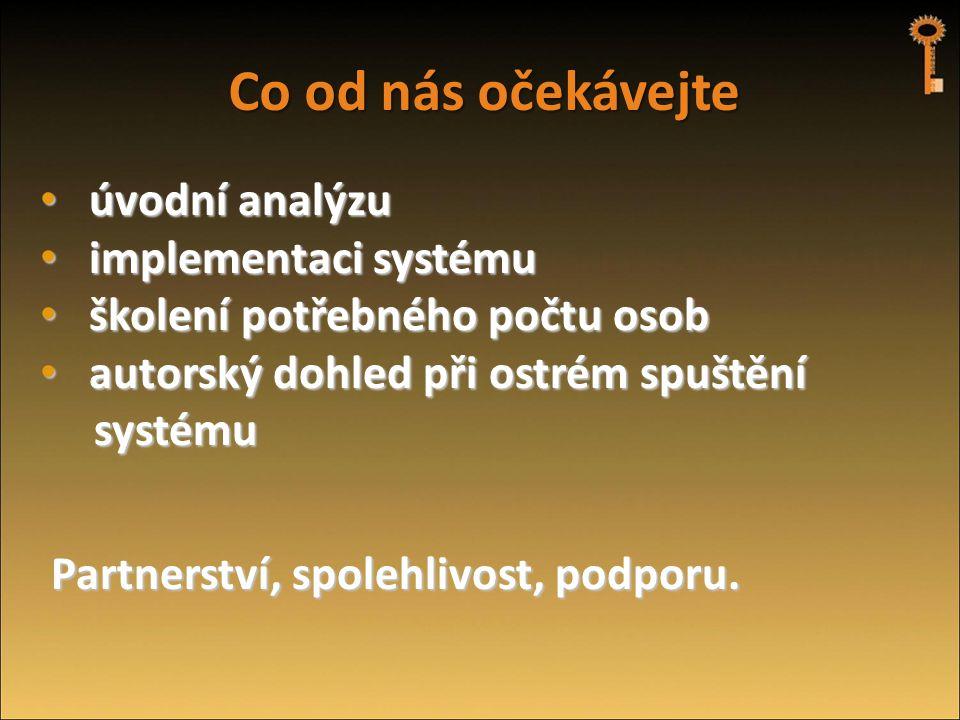 Co od nás očekávejte • úvodní analýzu • implementaci systému • školení potřebného počtu osob • autorský dohled při ostrém spuštění systému systému Par