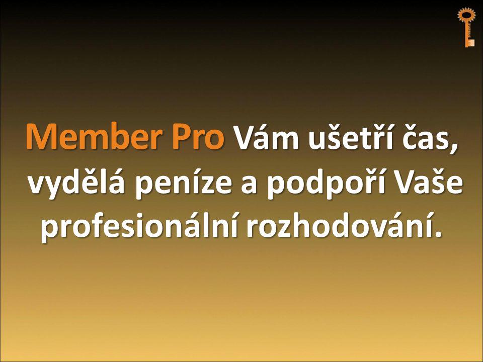 Member Pro Vám ušetří čas, vydělá peníze a podpoří Vaše vydělá peníze a podpoří Vaše profesionální rozhodování.