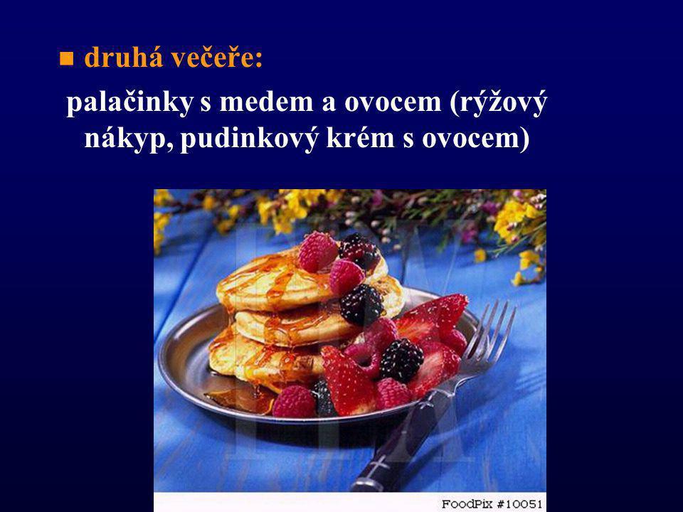   večeře = zotavovací strava (zeleninové polévky s těstovinou, zelenina dušená v páře, luštěniny, čerstvé ovoce, ryby, drůbež): n n drůbeží vývar, těstoviny (nebo rýže) se zeleninovou omáčkou (gril.