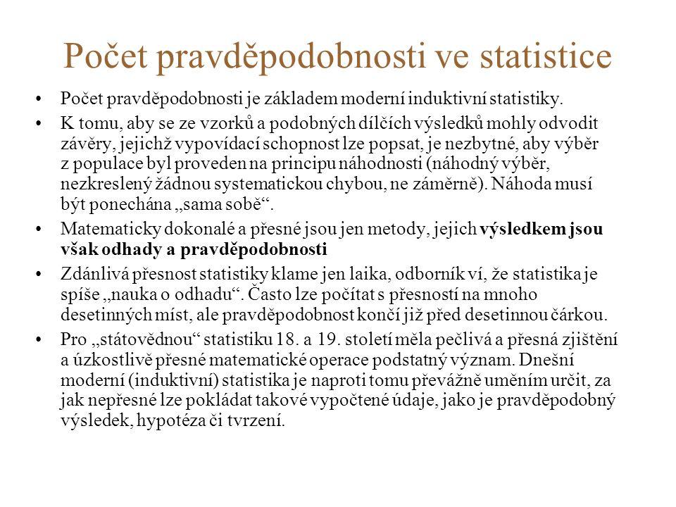Počet pravděpodobnosti ve statistice •Počet pravděpodobnosti je základem moderní induktivní statistiky.