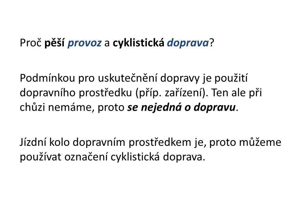 3)Cyklostezka je samostatná dopravní cesta určená výhradně pro cyklisty, zatímco cyklotrasa je vytyčení trasy cesty.