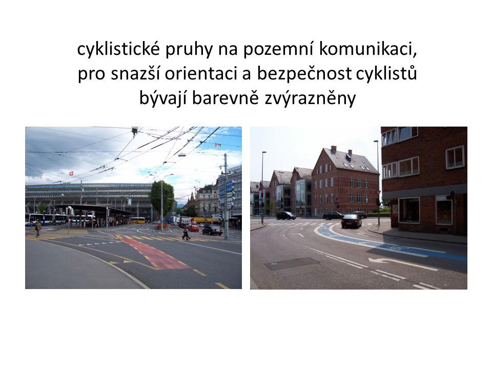 cyklistické pruhy na pozemní komunikaci, pro snazší orientaci a bezpečnost cyklistů bývají barevně zvýrazněny