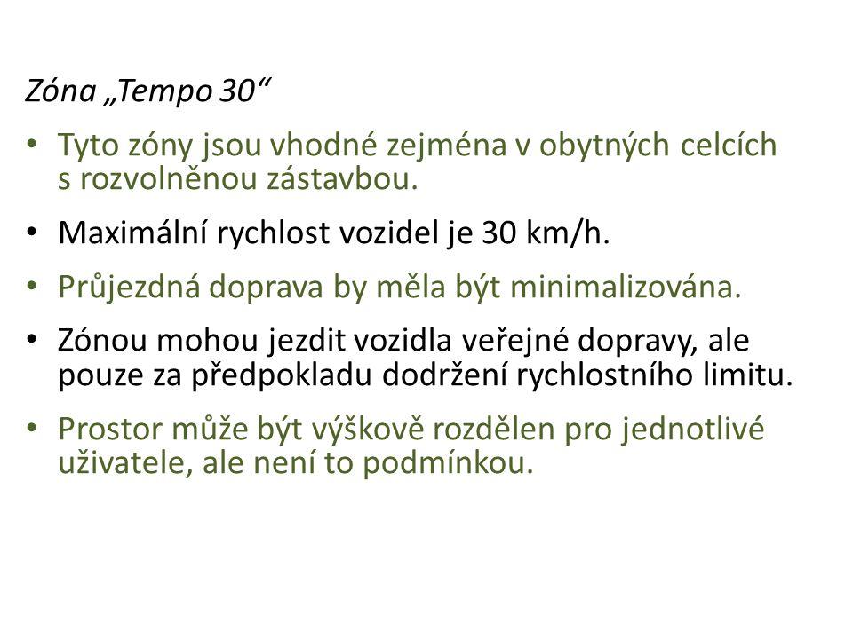 """Zóna """"Tempo 30"""" • Tyto zóny jsou vhodné zejména v obytných celcích s rozvolněnou zástavbou. • Maximální rychlost vozidel je 30 km/h. • Průjezdná dopra"""
