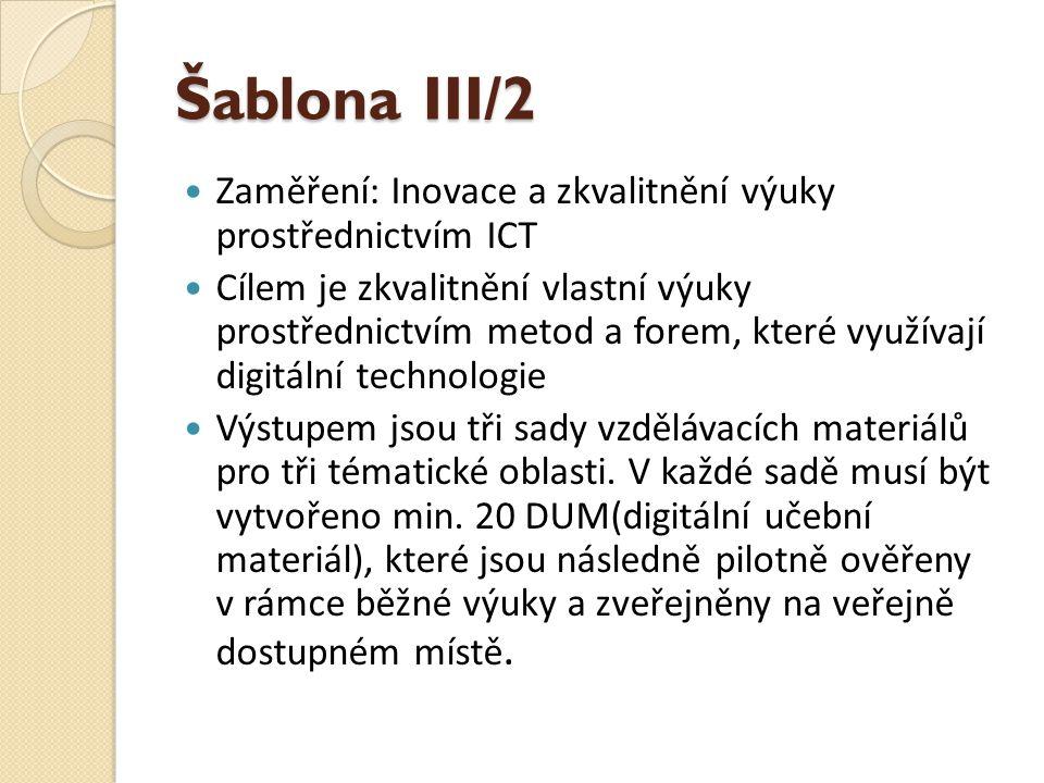 Výstupy  Polovina šablon I/1, I/2, III/1, III/2 je ověřena a schválena MŠMT prostřednictvím Monitorovacích zpráv  Šablony I/1,I/2 jsou odučeny v rámci praktického předmětu Stravovací a ubytovací služby (SUS)  Šablony III/1, III/2 jsou odučeny v rámci odborných předmětů - Odborný výcvik (OV)