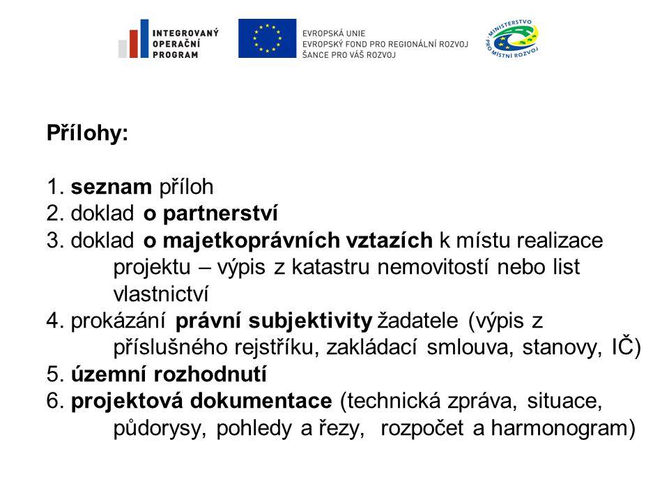 Přílohy: 1. seznam příloh 2. doklad o partnerství 3.