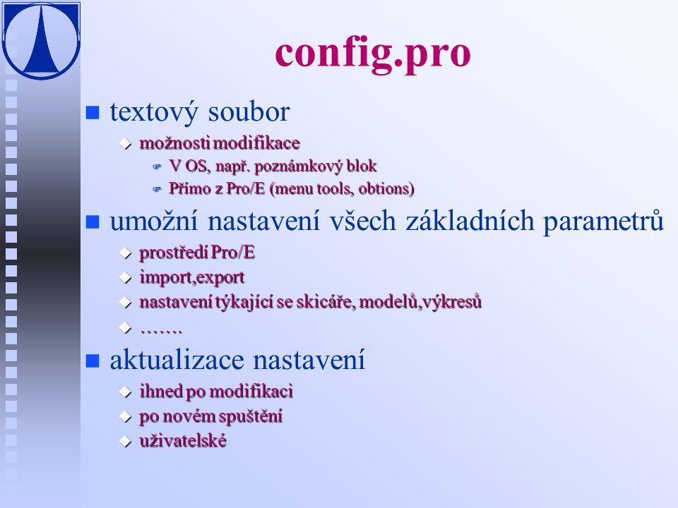Některé parametry config.pro n n cesty k souborům u search_path u start_model_dir u template_solidpart,…..