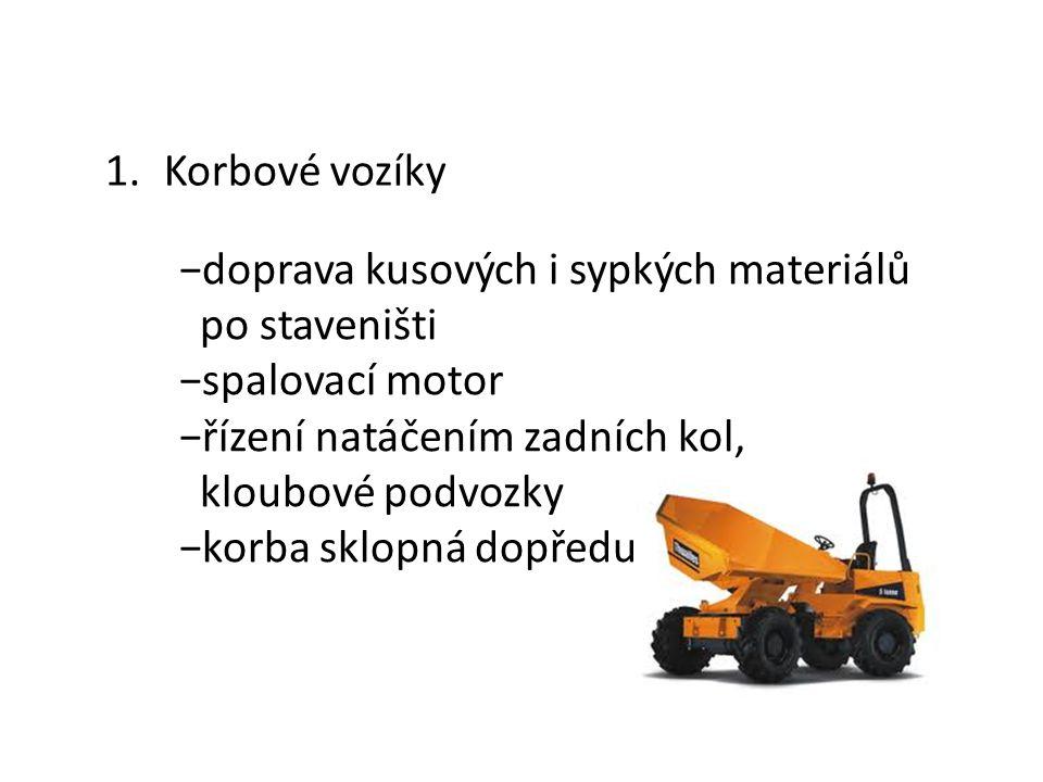 Dopravní vozíky 1.Korbové vozíky 2.Nízkozdvižné vozíky 3.Vysokozdvižné vozíky 4.Teleskopické manipulátory