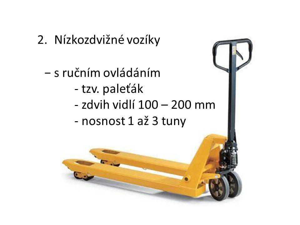 1.Korbové vozíky −doprava kusových i sypkých materiálů po staveništi −spalovací motor −řízení natáčením zadních kol, kloubové podvozky −korba sklopná dopředu