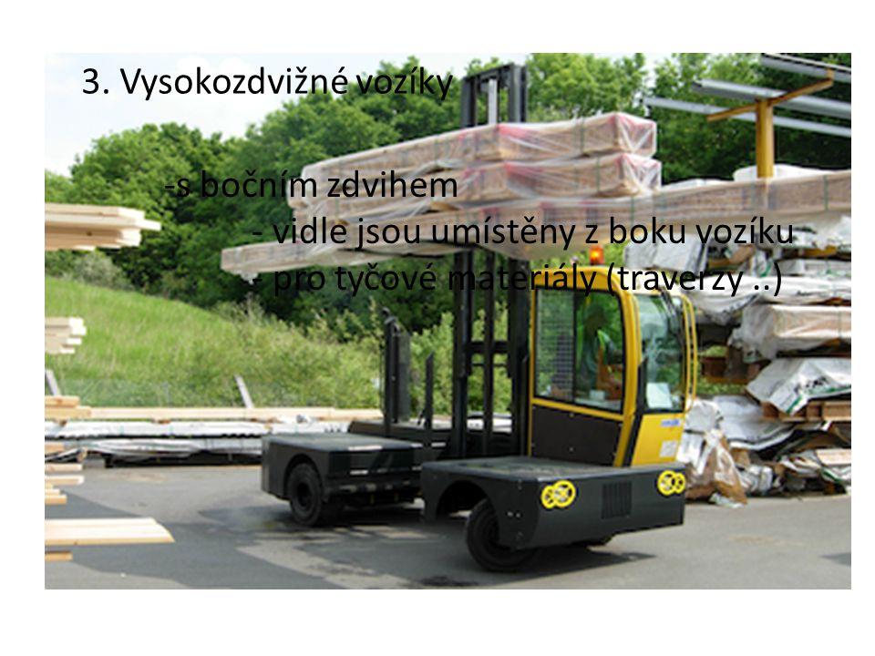 3.Vysokozdvižné vozíky -s čelním zdvihem - zdvih zejm.