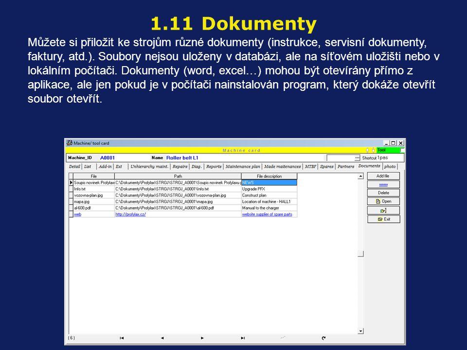 Můžete si přiložit ke strojům různé dokumenty (instrukce, servisní dokumenty, faktury, atd.). Soubory nejsou uloženy v databázi, ale na síťovém uložiš