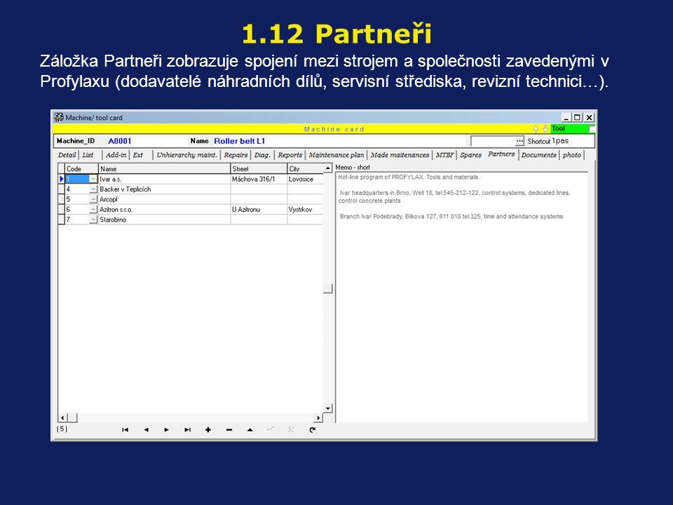 Záložka Partneři zobrazuje spojení mezi strojem a společnosti zavedenými v Profylaxu (dodavatelé náhradních dílů, servisní střediska, revizní technici…).