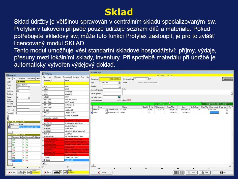 Sklad údržby je většinou spravován v centrálním skladu specializovaným sw. Profylax v takovém případě pouze udržuje seznam dílů a materiálu. Pokud pot