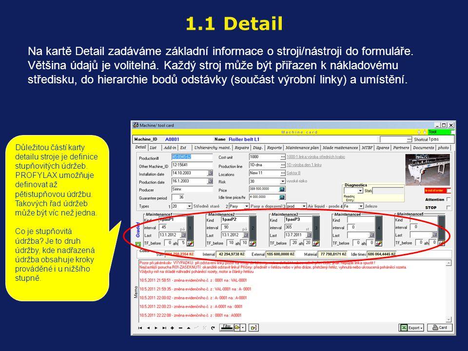 Na kartě Detail zadáváme základní informace o stroji/nástroji do formuláře. Většina údajů je volitelná. Každý stroj může být přiřazen k nákladovému st