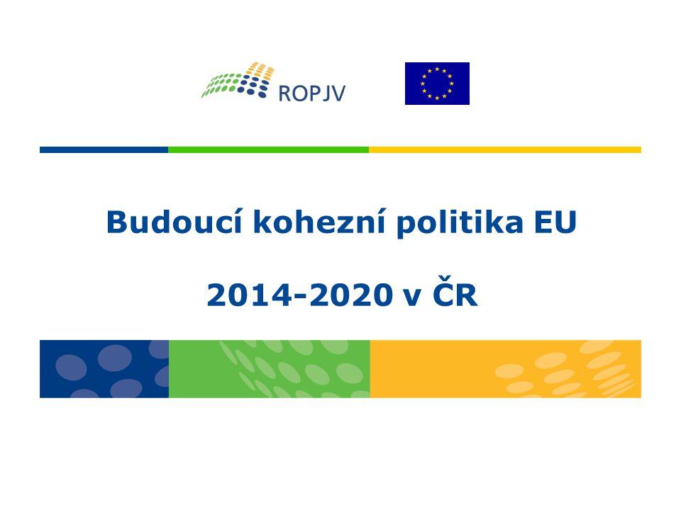 Budoucí kohezní politika EU 2014-2020 v ČR