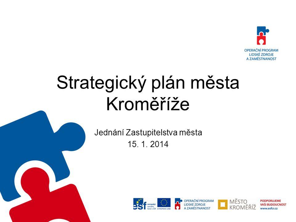 Strategický plán města Kroměříže Jednání Zastupitelstva města 15. 1. 2014