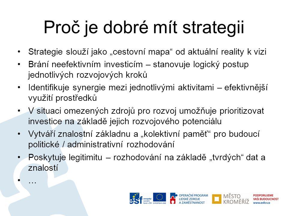 """Proč je dobré mít strategii •Strategie slouží jako """"cestovní mapa"""" od aktuální reality k vizi •Brání neefektivním investicím – stanovuje logický postu"""