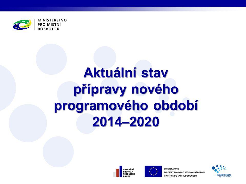 •Dohoda o partnerství – zásadní dokument pro 2014-2020 → obdobná role jako NSRR pro 2007-2013 •Neformální dialog s Evropskou komisí (od února 2013) •Návrhy legislativy pro ESI fondy → Evropský parlament 20.