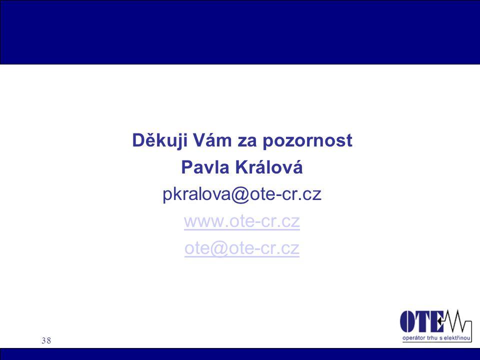 38 Děkuji Vám za pozornost Pavla Králová pkralova@ote-cr.cz www.ote-cr.cz ote@ote-cr.cz
