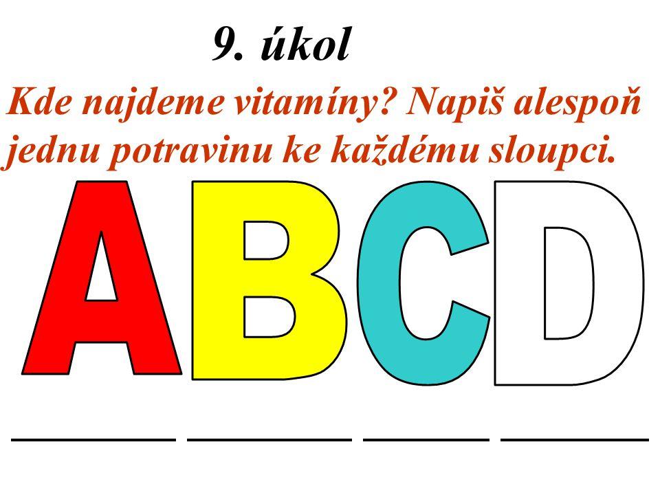 8. úkol Ve kterých potravinách nejsou vlákniny ? Vypiš odpovědi. jablko masomrkev tvarohzelí celozrnný chléb hruškavejcepetržel