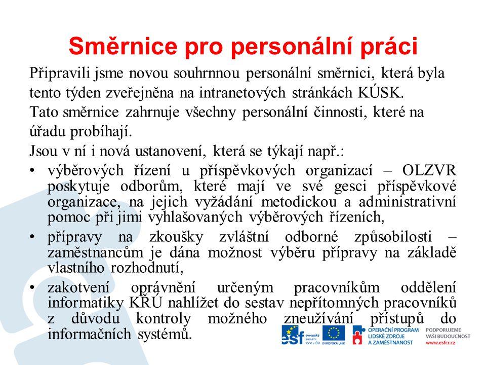 Směrnice pro personální práci Připravili jsme novou souhrnnou personální směrnici, která byla tento týden zveřejněna na intranetových stránkách KÚSK.