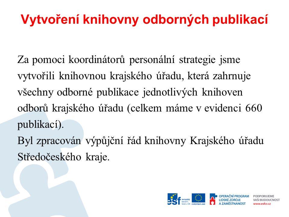 Vytvoření knihovny odborných publikací Za pomoci koordinátorů personální strategie jsme vytvořili knihovnou krajského úřadu, která zahrnuje všechny od