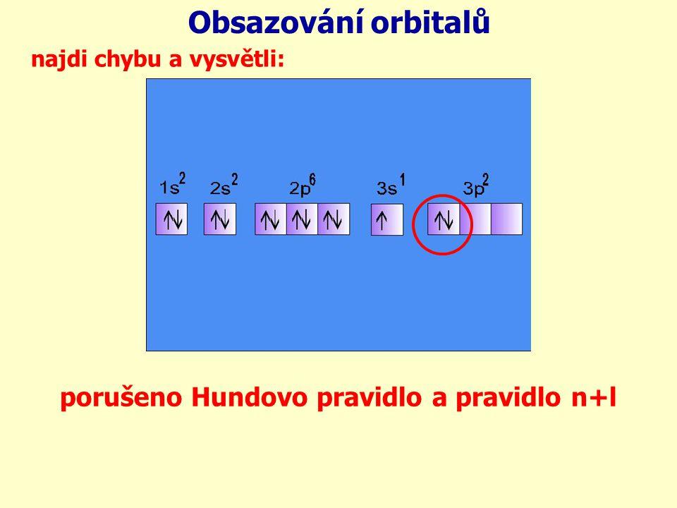 Obsazování orbitalů najdi chybu a vysvětli: porušeno Hundovo pravidlo a pravidlo n+l