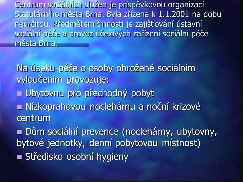 Centrum sociálních služeb je příspěvkovou organizací Statutárního města Brna. Byla zřízena k 1.1.2001 na dobu neurčitou. Předmětem činnosti je zajišťo