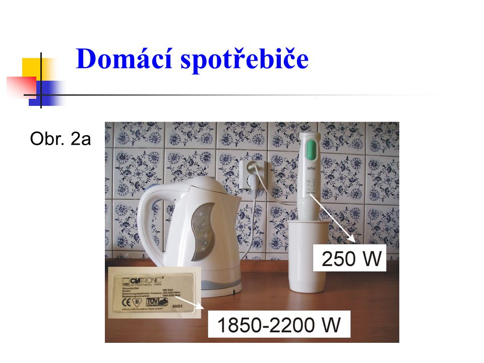 Domácí spotřebiče Obr. 2a
