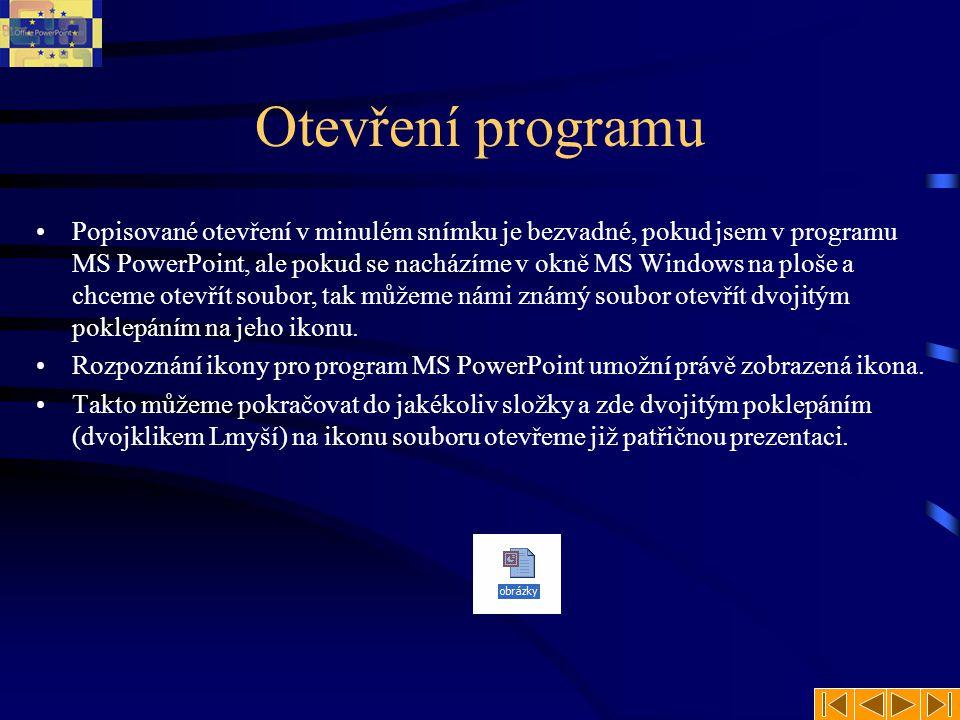 Vytvoření nového souboru •S každým otevřením MS PowerPoint se automaticky vytvoří i nový soubor, který se jmenuje Prezentace1.