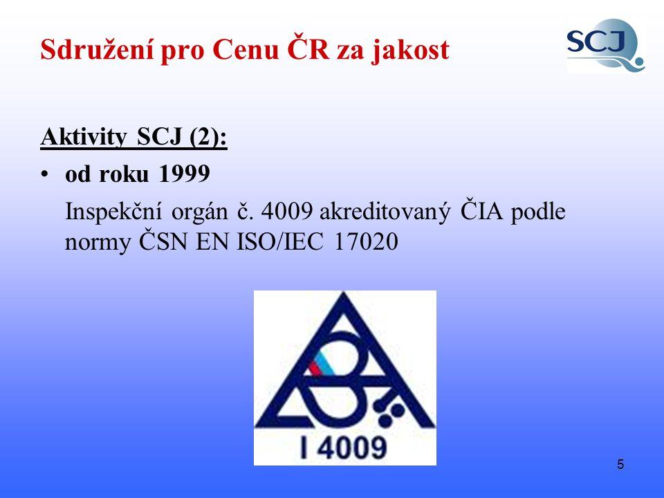 5 Sdružení pro Cenu ČR za jakost Aktivity SCJ (2): •od roku 1999 Inspekční orgán č.