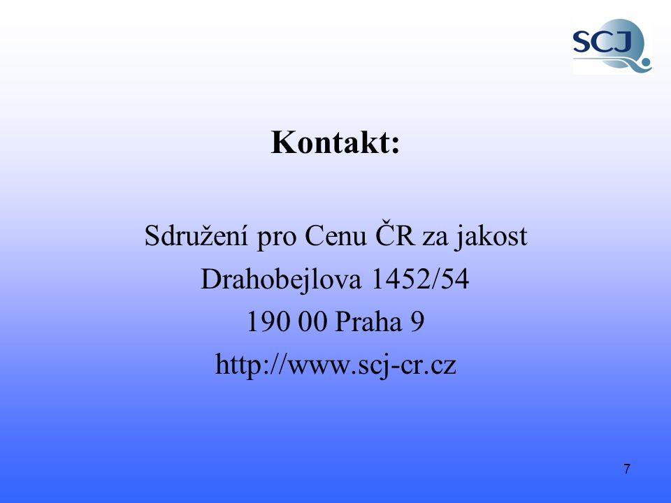 7 Kontakt: Sdružení pro Cenu ČR za jakost Drahobejlova 1452/54 190 00 Praha 9 http://www.scj-cr.cz