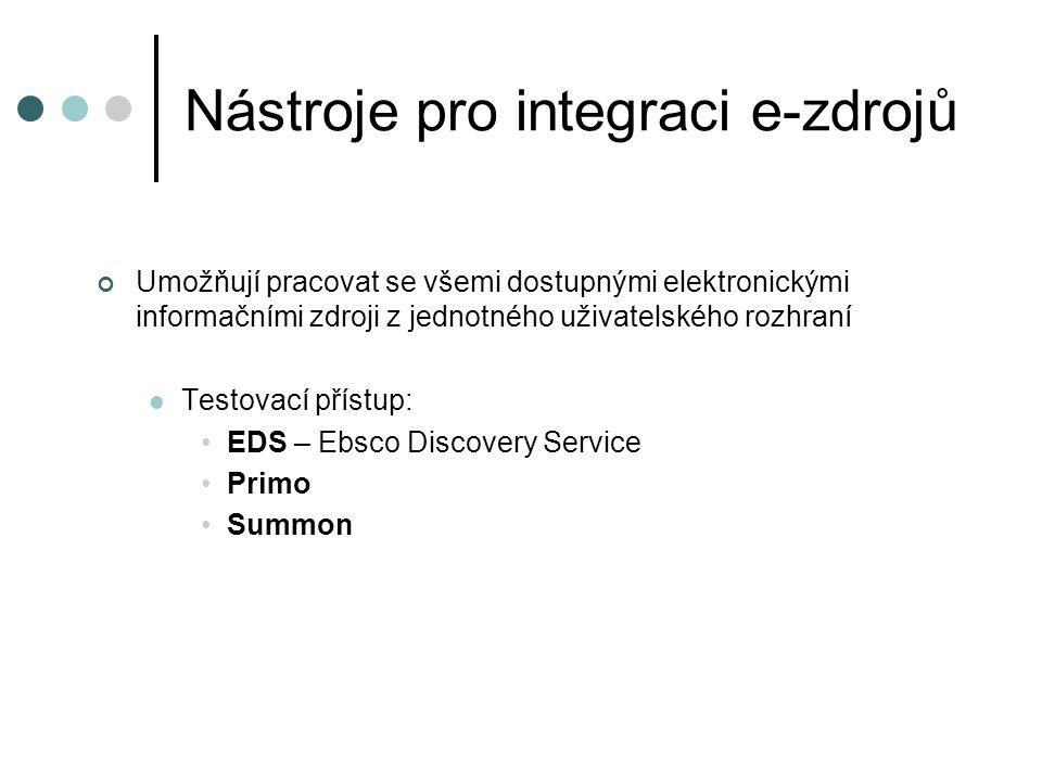 Nástroje pro integraci e-zdrojů Umožňují pracovat se všemi dostupnými elektronickými informačními zdroji z jednotného uživatelského rozhraní  Testova