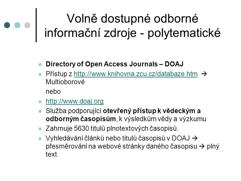 Volně dostupné odborné informační zdroje - polytematické  Directory of Open Access Journals – DOAJ  Přístup z http://www.knihovna.zcu.cz/databaze.ht